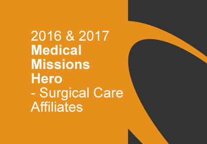 Medical Missions Hero Award by Surgical Care Affiliates - Awarded in 2016 & 2017